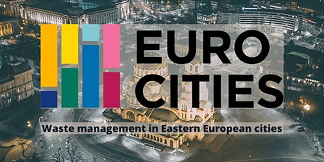EU waste management in Europe: Implementation in Eastern European Cities tickets