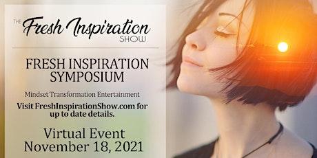 Fresh Inspiration Show Virtual Symposium - 11/18/2021 Tickets