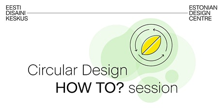 Circular Design HOW TO? session 3 tickets
