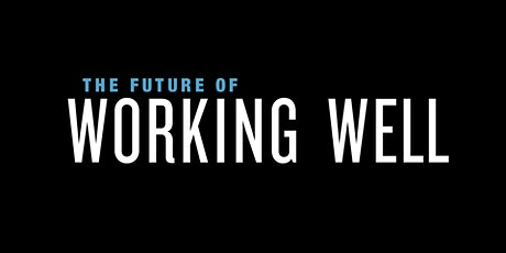The Future of Working Well tickets