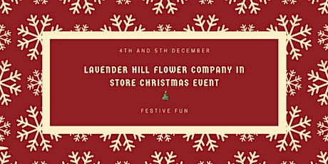 Lavender Hill Flower Company's In Store Christmas Event and Fundraiser tickets