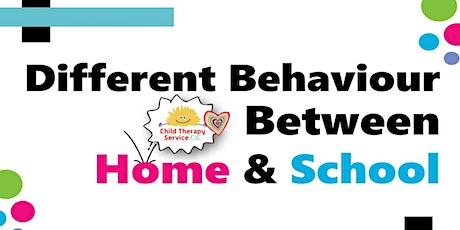 Different Behaviour Between Home and School - WEBINAR tickets