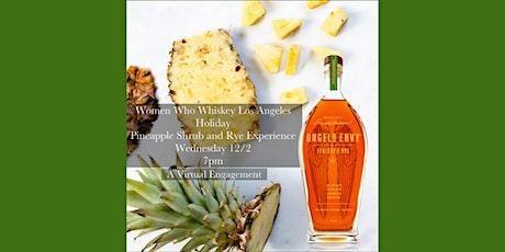 Angel's Envy Rye Rum Finish &  Pineapple Shrub Virtual Holiday Class tickets