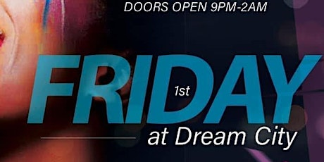1st Friday @ Dream City tickets