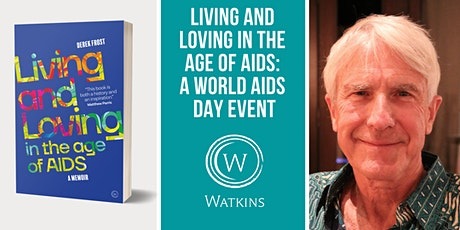 Living and Loving in the Age of AIDS: A World AIDS Day Event tickets