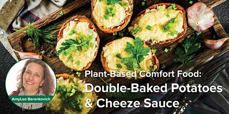 Plant-Based Comfort Food: Double-Baked Potatoes tickets