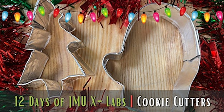 Day 6: Cookie Cutter Pop-Up (12 Days of JMU X-Labs) tickets