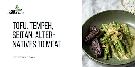 Tofu, Tempeh, Seitan: alternatives to meat tickets
