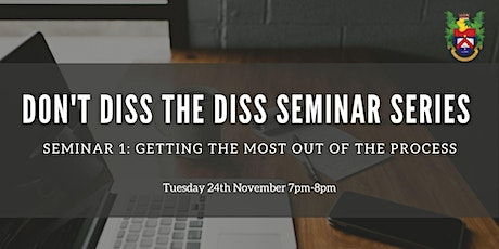Don't Diss the Diss, Seminar 1: Getting the Most Out of the Process tickets
