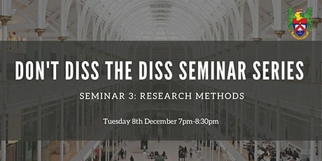 Don't Diss the Diss, Seminar 3: Research Methods tickets
