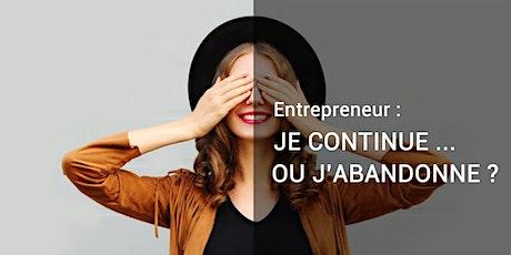 Entrepreneur : Je continue ... ou j'abandonne ? une action en cours ... billets