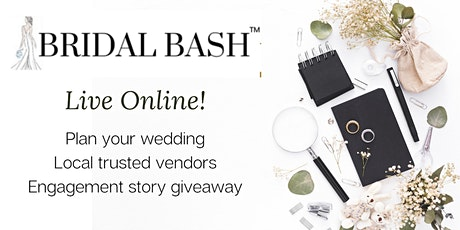Bridal Bash Expo Live Online  - Meet Local Trusted Vendors tickets