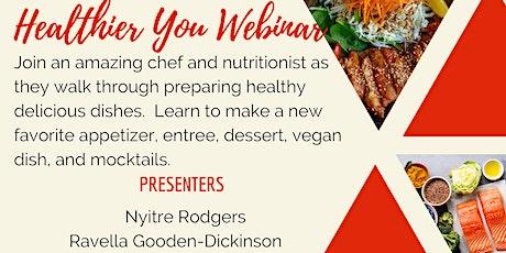 Healthier You Webinar: Healthy Cooking Demo tickets
