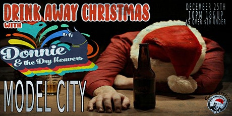 Drink Away Christmas with Donnie & the Dry Heavers with Model City tickets