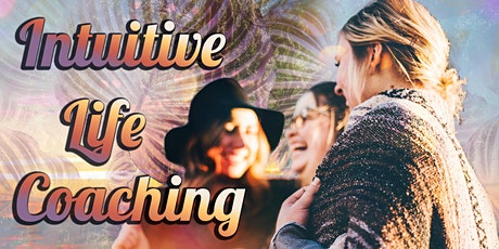 Intuitive Life Coaching tickets