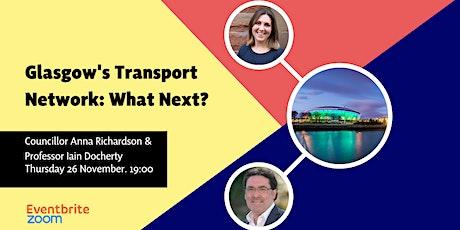 Glasgow's Transport Network: What Next? tickets