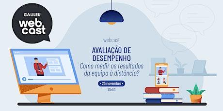 Webcast GALILEU: Avaliação de Desempenho - Medir resultados à distância bilhetes