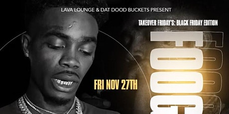 Takeover Friday's: Black Friday Edition w/ Foogiano performing live tickets