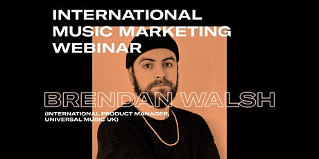International Music Marketing Webinar With Brendan Walsh tickets