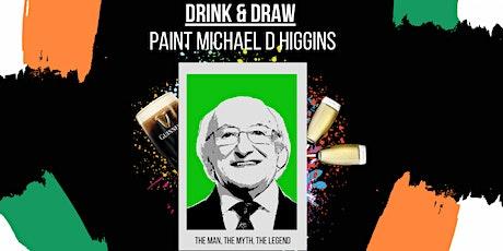 Paint Michael D Higgins (Free Online Event)