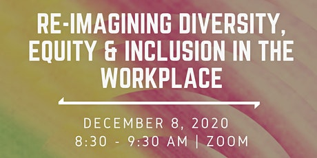 Re-Imagining Diversity, Equity, and Inclusion in the Workplace tickets
