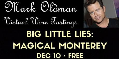 Big Little Lies: Magical Monterey | Mark Oldman Virtual Wine Tastings tickets