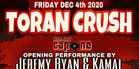 Toran Crush LIVE at 1904 Music Hall w/ DeeJay Capone, Jeremy Ryan, Kamai tickets