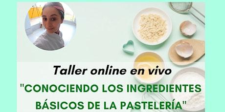 """Taller""""Conociendo los ingredientes básicos de a Pastelería"""" entradas"""