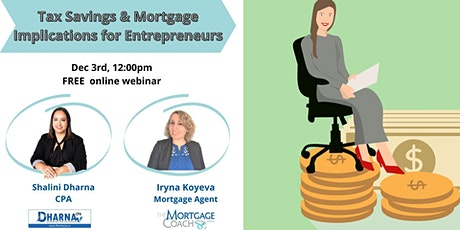 Tax Savings & Mortgage Implications for Entrepreneurs tickets