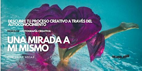 LAB/ FOTOGRAFÍA CREATIVA. UNA MIRADA A MÍ MISMO, SESIÓN 2 con Erika Arias entradas