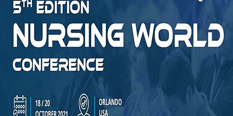 5th Edition Nursing World Conference (NWC 2021) tickets