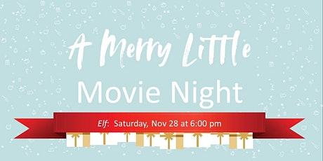 A Merry Little Movie Night featuring ELF! tickets