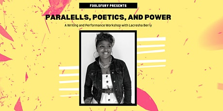 Parallels, Poetics, and Power: A Writing and Performance Workshop tickets