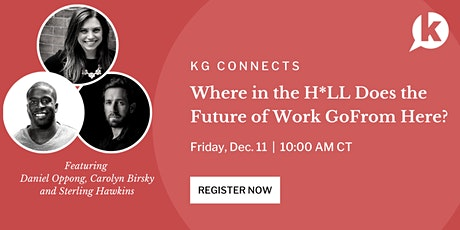 """Where in the H*LL Does the Future of Work Go From Here?"""" tickets"""