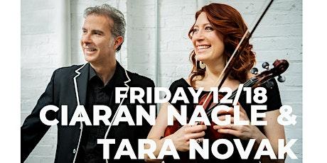 Ciaran Nagle & Tara Novak w/ Scott Nicholas Live! tickets