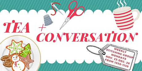 Tea & Conversation: A Weekly Stitching Meet-up,  Nov. 23-Dec 28 10:30-11:30 tickets