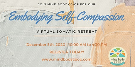 Embodying Self-Compassion: Virtual Somatic Retreat tickets