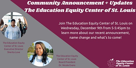 Community Announcement + Updates: The Education Equity Center of St. Louis tickets