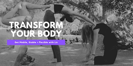Transform Your Body with Liz: Get Mobile, Stable + Flexible tickets