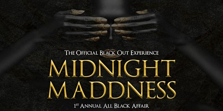 MIDNIGHT MADDNESS: THE OFFICIAL BLACK OUT EXPERIENCE tickets
