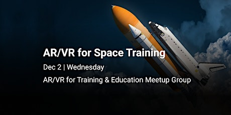 AR/VR for (Outer) Space Training: Spacewalks, Launches, and Maintenance tickets
