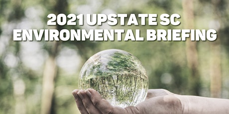 2021 UPSTATE SC ENVIRONMENTAL BRIEFING tickets