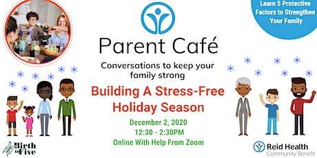 Parent Café: Building A Stress-Free Holiday Season tickets