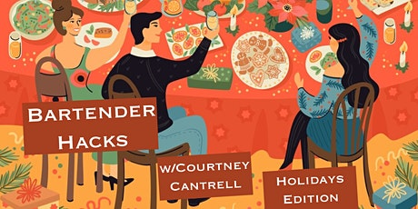 Courtney Cantrell Home Bartender Hacks - Holidays Edition tickets