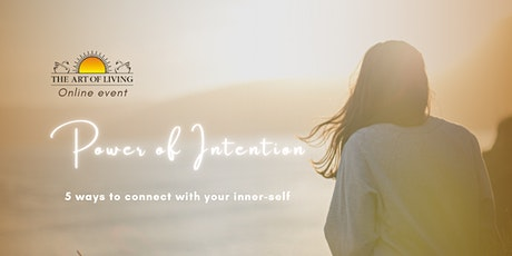 Power of intention - 5 ways to connect with your inner-self tickets