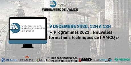WEBINAIRE « Programmes 2021 : Nouvelles formations techniques de l'AMCQ » tickets