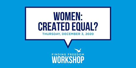 Workshop - Women: Created Equal? tickets
