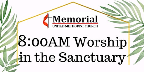 Worship in the Sanctuary at 8:00AM tickets
