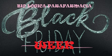 BLACK WEEK BIO LOGICA 23-28 NOVEMBRE 2020 biglietti
