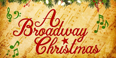 A Broadway Christmas - Concert # 2 tickets